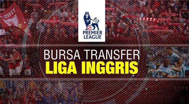 Bursa Transfer Januari, Klub Inggris Buru Pemain-pemain Luar